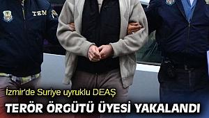 İzmir'de Suriye uyruklu DEAŞ terör örgütü üyesi yakalandı