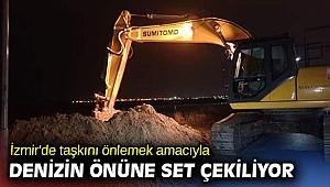 İzmir'de taşkını önlemek amacıyla denizin önüne set çekiliyor