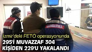 İzmir'deki FETÖ operasyonunda 295'i muvazzaf 304 kişiden 229'u yakalandı