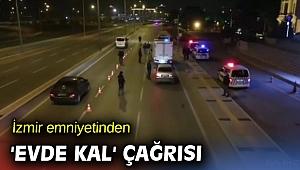 İzmir emniyetinden 'Evde Kal' çağrısı