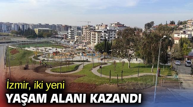 İzmir, iki yeni yaşam alanı kazandı