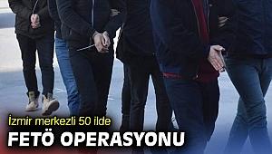 İzmir merkezli 50 ilde FETÖ operasyonu