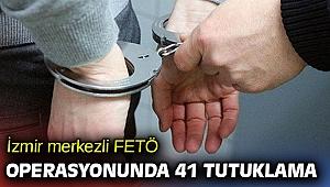 İzmir merkezli FETÖ'nün hücre evleri operasyonunda 41 tutuklama