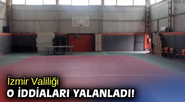 İzmir Valiliği o iddiaları yalanladı!