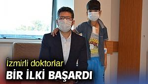 İzmirli doktorlar bir ilki başardı!