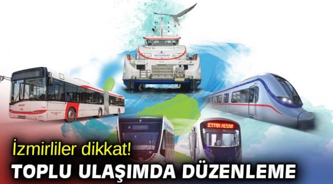 İzmirliler dikkat! Toplu ulaşımda düzenleme
