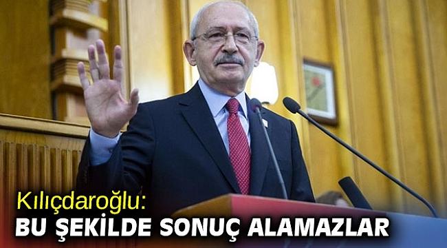 Kılıçdaroğlu: Müslümanları cezalandırmak istiyorlarsa, sonuç alamazlar