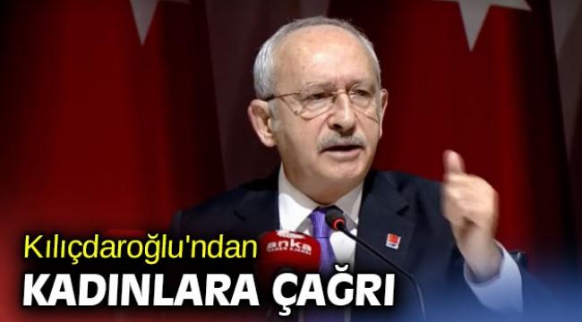 Kılıçdaroğlu'ndan kadınlara çağrı: Gücünüzün farkında olun