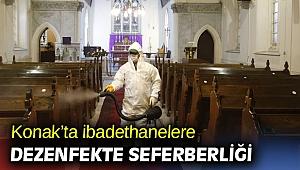 Konak'ta ibadethanelere dezenfekte seferberliği