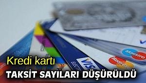 Kredi kartı taksit sayıları düşürüldü