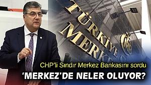 """Milletvekili Sındır, """"Bağımsız olması gereken merkez bankasında neler oluyor?"""""""