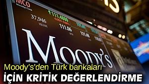 Moody's'den Türk bankaları için kritik değerlendirme