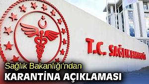 Sağlık Bakanlığından karantina açıklaması