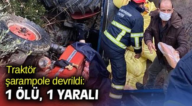 Traktör şarampole devrildi: 1 ölü, 1 yaralı