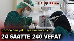 Türkiye'de son 24 saatte 240 kişi hayatını kaybetti