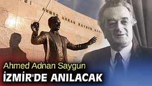 Ahmed Adnan Saygun İzmir'de anılacak!