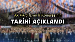 Ak Parti İzmir il Başkanlığının kongre tarihi açıklandı