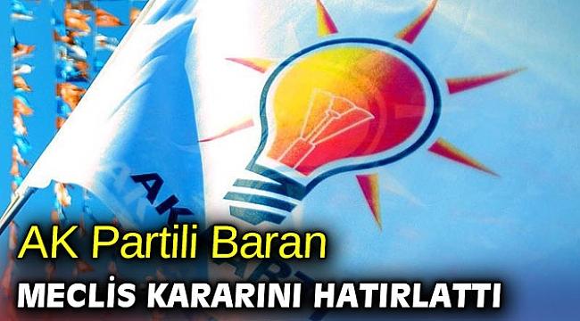 AK Partili Baran meclis kararını hatırlattı