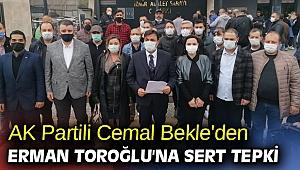 AK Partili Cemal Bekle'den Erman Toroğlu'na sert tepki