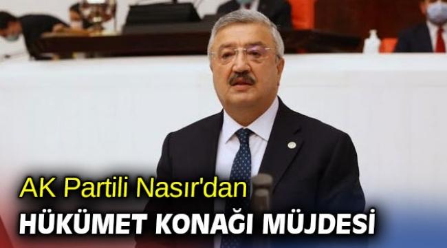 AK Partili Nasır'dan Gaziemir'e Hükümet Konağı Müjdesi