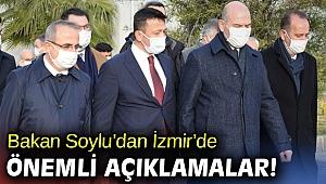 Bakan Soylu'dan İzmir'de önemli açıklamalar!