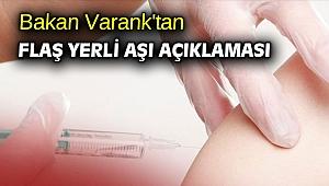 Bakan Varank'tan flaş yerli aşı açıklaması