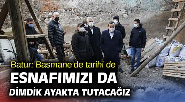 Başkan Batur'dan Basmane atağı