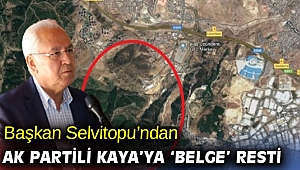 Başkan Selvitopu'ndan AK Partili Kaya'ya 'belge' resti