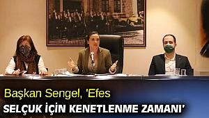 Başkan Sengel, 'Tek derdimiz Efes Selçuk olsun'