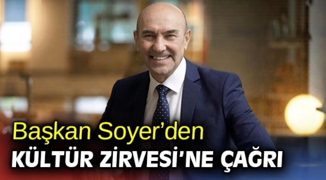 Başkan Soyer'den Kültür Zirvesi çağrısı