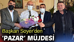 Başkan Soyer'den 'Pazar' müjdesi