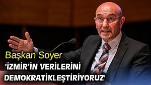 Başkan Soyer 'İzmir'in verilerini demokratikleştiriyoruz'