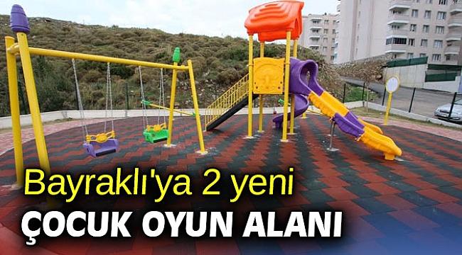 Bayraklı'ya 2 yeni çocuk oyun alanı!