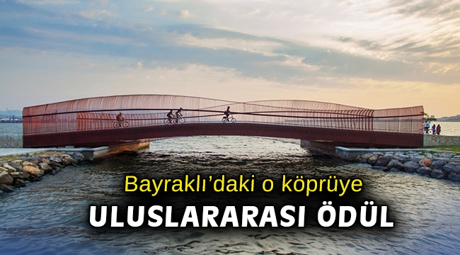 Bayraklı yaya köprüsüneuluslararası tasarım ödülü