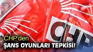 CHP'den şans oyunları tepkisi!
