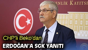CHP'li Beko'dan Erdoğan'a SGK yanıtı