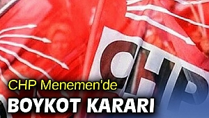 CHP Menemen'de boykot kararı