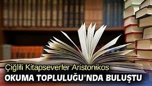Çiğlili Kitapseverler Aristonikos Okuma Topluluğu'nda Buluştu
