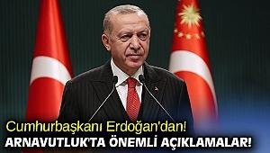 Cumhurbaşkanı Erdoğan'dan Arnavutluk'ta önemli açıklamalar!
