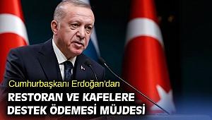 Cumhurbaşkanı Erdoğan'dan müjdeyi verdi! Kafe ve restoranlar destek