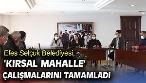 Efes Selçuk Belediyesi, 'Kırsal Mahalle' çalışmalarını tamamladı