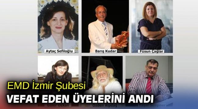 EMD İzmir Şubesi vefat eden üyelerini andı