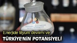 Enerjide lityum devrimi ve Türkiye'nin potansiyeli