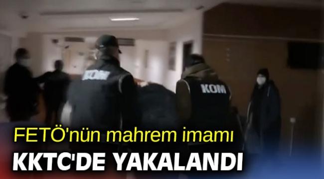 FETÖ'nün mahrem imamı KKTC'de yakalandı