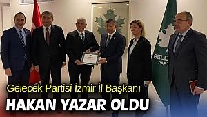 Gelecek Partisi İzmir İl Başkanı Hakan Yazar oldu