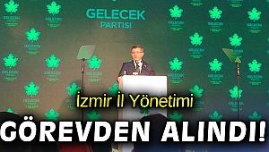 Gelecek Partisi İzmir İl Yönetimi görevden alındı