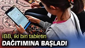 İBB, iki bin tabletin dağıtımına başladı