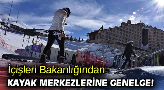 İçişleri Bakanlığından kayak merkezlerine genelge!