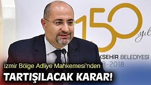 İzmir Bölge Adliye Mahkemesi'nden tartışılacak karar!