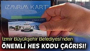 İzmir Büyükşehir Belediyesi'nden önemli HES Kodu çağrısı!